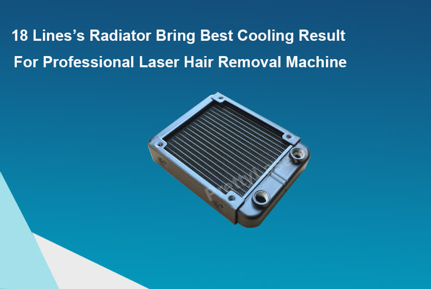 18 Lines's Radiator Bring Best Cooling Result For Professional Laser Hair Removal Machine